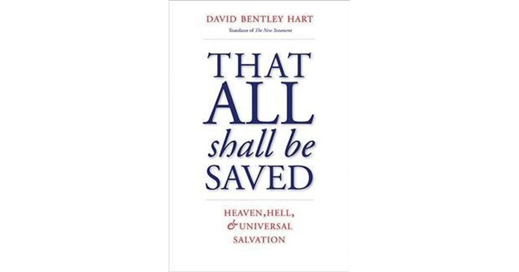Response to David Bentley Hart's That All Shall Be Saved, by Andrew Geleris, MD